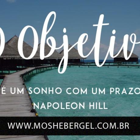 O objetivo é um sonho com um prazo – Napoleon Hill