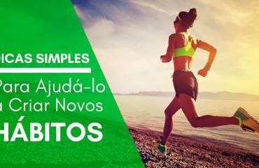 Dicas simples para ajudá-lo a criar novos hábitos